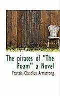The Pirates of The Foam a Novel