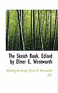 The Sketch Book. Edited by Elmer E. Wentworth