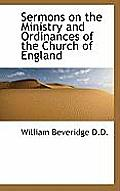 Sermons on the Ministry and Ordinances of the Church of England