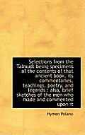 Selections from the Talmud: Being Specimens of the Contents of That Ancient Book, Its Commentaries,