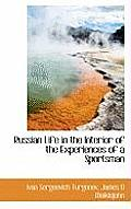 Russian Life in the Interior of the Experiences of a Sportsman