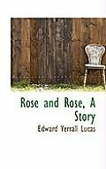 Rose and Rose, a Story