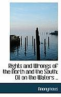 Rights and Wrongs of the North and the South: Oil on the Waters ..