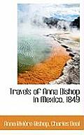 Travels of Anna Bishop in Mexico. 1849