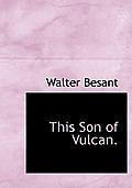 This Son of Vulcan.