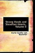 Strong Hands and Steadfast Hearts, Volume II