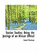 Station Studies; Being the Jottings of an African Official