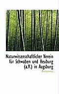 Naturwissenschaftlicher Verein Fur Schwaben Und Neuburg (A.V.) in Augsburg