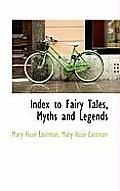 Index to Fairy Tales, Myths and Legends