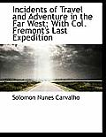 Incidents of Travel and Adventure in the Far West; With Col. Fremont's Last Expedition