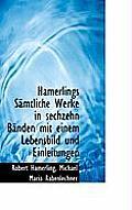 Hamerlings Samtliche Werke in Sechzehn Banden Mit Einem Lebensbild Und Einleitungen