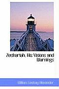 Zechariah, His Visions and Warnings
