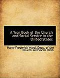 A Year Book of the Church and Social Service in the United States