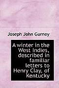 A Winter in the West Indies, Described in Familiar Letters to Henry Clay, of Kentucky