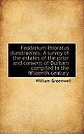 Feodarium Prioratus Dunelmensis. a Survey of the Estates of the Prior and Convent of Durham Compiled
