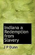 Indiana a Redemption from Slavery