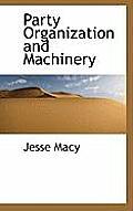 Party Organization and Machinery