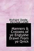 Manners & Cvstoms of Ye Englyshe Drawn from Ye Qvick