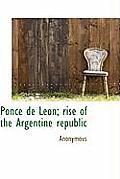 Ponce de Leon; Rise of the Argentine Republic