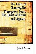 The Court of Chancery, the Prerogative Court, the Court of Errors and Appeals.