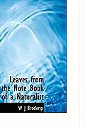 Leaves from the Note Book of a Naturalist