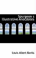 Spurgeon S Illustrative Anecdotes