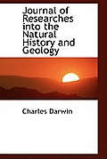Journal of Researches Into the Natural History and Geology