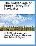 The Golden Age of Prince Henry the Navigator