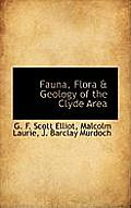 Fauna, Flora & Geology of the Clyde Area
