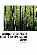 Catalogue of the Printed Books in the John Rylands Library