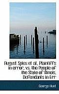 August Spies et al., Plaintiffs in Error, vs. the People of the State of Illinois, Defendants in Err