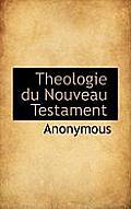 Theologie Du Nouveau Testament