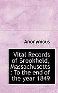 Vital Records of Brookfield, Massachusetts: To the End of the Year 1849