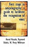 First Steps in Ampelography: A Guide to Facilitate the Recognition of Vines