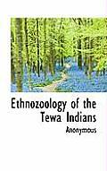 Ethnozoology of the Tewa Indians