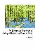 An Elementary Grammar of Colloquial French on Phonetic Basis