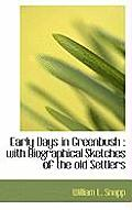 Early Days in Greenbush: With Biographical Sketches of the Old Settlers
