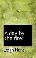 A Day by the Fire;