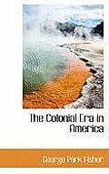 The Colonial Era in America