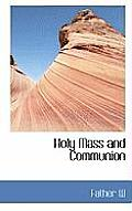 Holy Mass and Communion