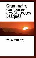 Grammaire Comparee Des Dialectes Basques