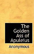 The Golden Ass of Apuleius