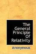 The General Principle of Relativity