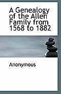 A Genealogy of the Allen Family from 1568 to 1882