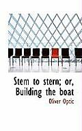 Stem to Stern; Or, Building the Boat