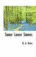 Some Loose Stones