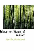 Solwan; Or, Waters of Comfort