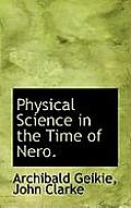 Physical Science in the Time of Nero.