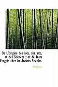 de L'Origine Des Loix, Des Arts, Et Des Sciences; Et de Leurs Progr?'s Chez Les Anciens Peuples.