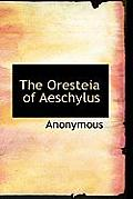 The Oresteia of Aeschylus